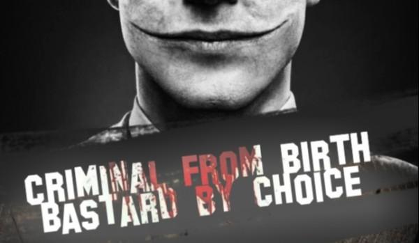 Criminal from birth. Bastard by choice. – Jerome Valeska
