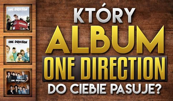 """Który album """"One Direction"""" najbardziej do Ciebie pasuje?"""