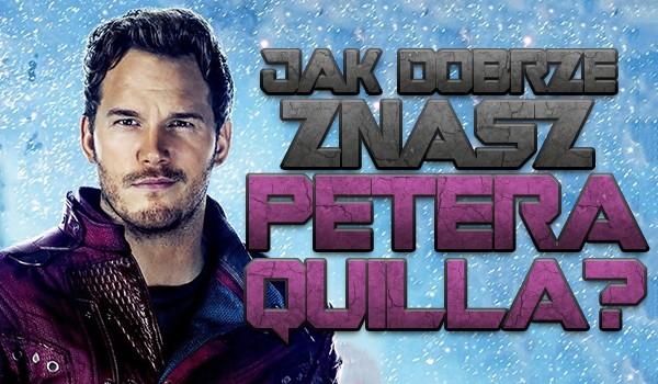 Jak dobrze znasz Petera Quilla?