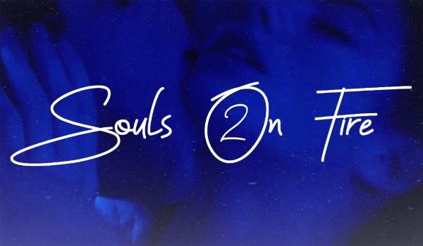 2 Souls On Fire