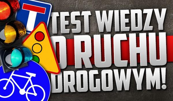 Test wiedzy o ruchu drogowym!