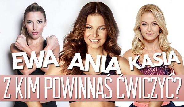 Powinnaś ćwiczyć z Anną Lewandowską, Ewą Chodakowską czy Katarzyną Dziurską?