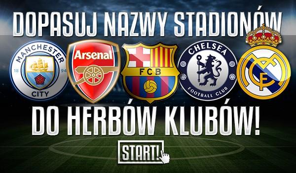 Dopasuj nazwy stadionów do herbów klubów!