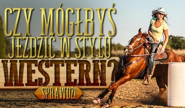 Czy mógłbyś jeździć w stylu western?