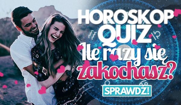 Horoskopquiz: Ile razy się zakochasz?