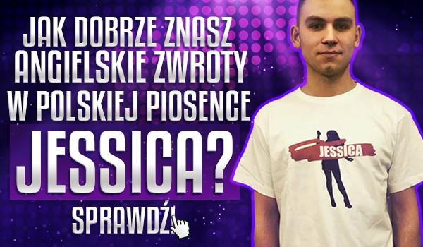 """Jak dobrze znasz angielskie zwroty w polskiej piosence """"Jessica""""?"""