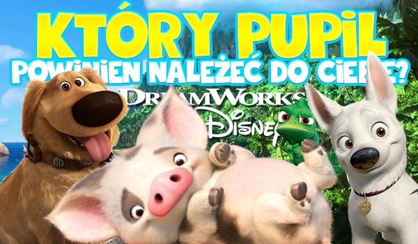 Który pupil z Disneya lub DreamWorks powinien należeć do Ciebie?