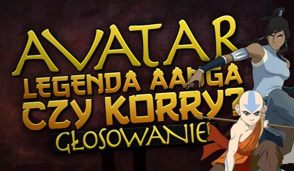 """""""Awatar: Legenda Aanga"""" czy """"Awatar: Legenda Korry""""? Głosowanie!"""