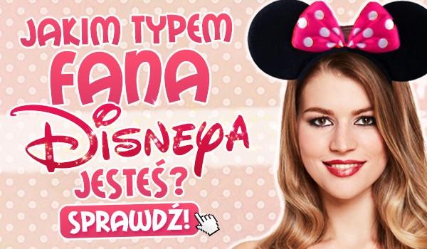 Jakim typem fana Disneya jesteś?