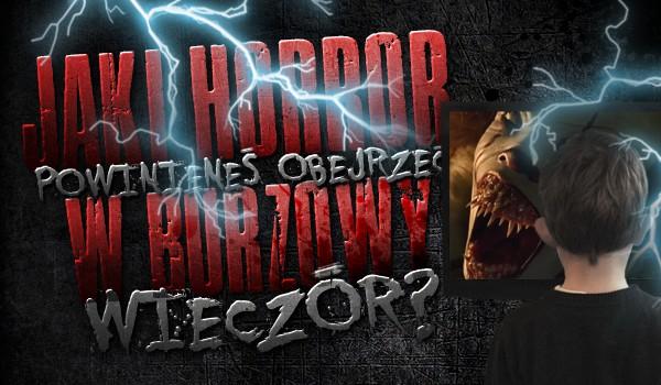 Jaki horror powinieneś obejrzeć w burzowy wieczór?