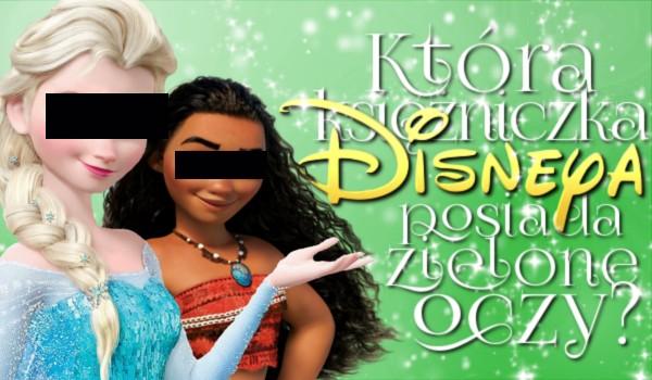 Tylko jedna księżniczka Disneya ma zielone oczy. Czy umiesz wskazać która?