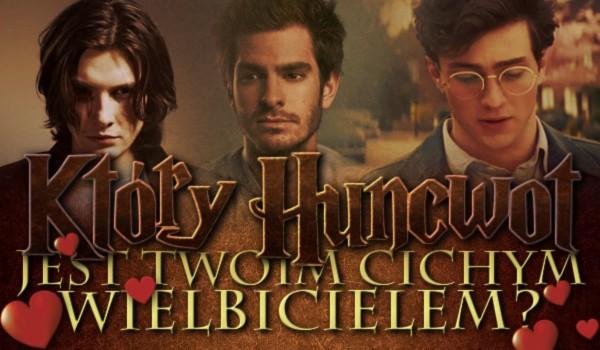 Który Huncwot jest Twoim cichym wielbicielem? Sprawdź!