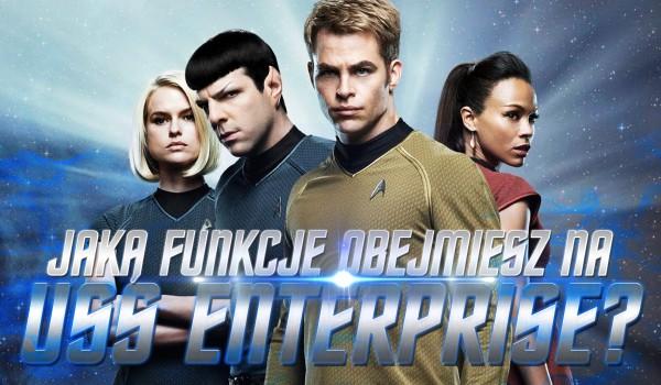 """Jaką funkcję obejmiesz na promie kosmicznym """"USS Enterprise""""?"""