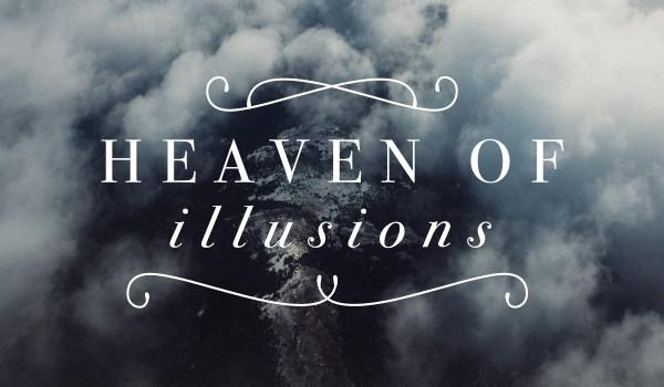 Heaven of illusions