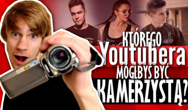 Którego YouTubera mógłbyś być kamerzystą?