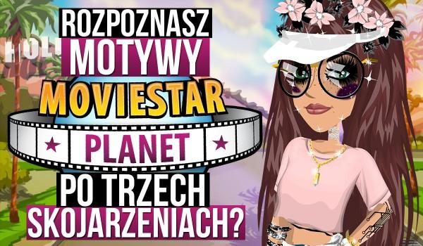 Rozpoznasz motyw z MovieStarPlanet po 3 skojarzeniach?