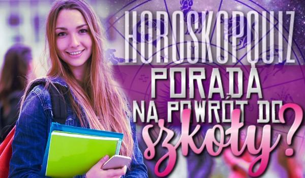 Horoskopquiz: Porada na powrót do szkoły!