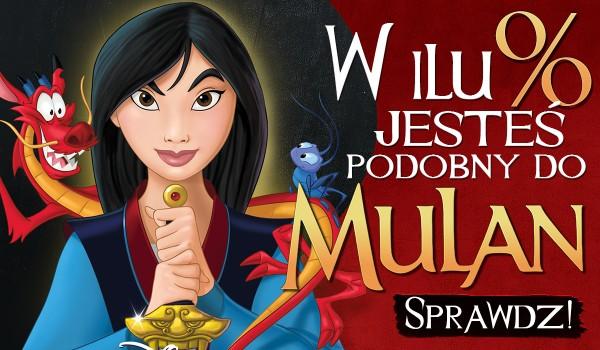 W ilu % przypominasz Mulan?