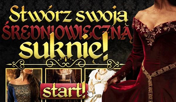 Stwórz swoją średniowieczną suknię!