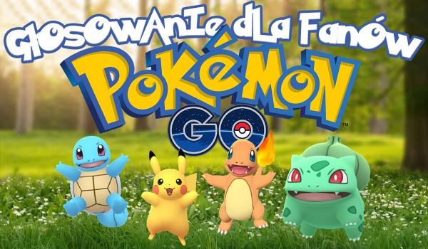 """Głosowanie dla graczy """"Pokemon Go""""!"""
