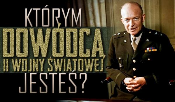 Którym dowódcą II Wojny Światowej jesteś?