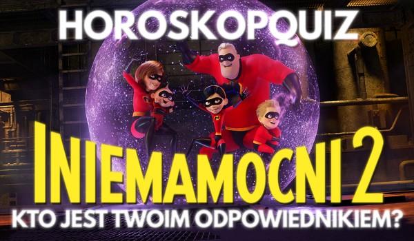 """Horoskopquiz: """"Iniemamocni 2"""" – kto jest Twoim odpowiednikiem?"""