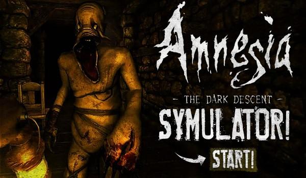 Amnesia: Mroczny Obłęd – Symulator!