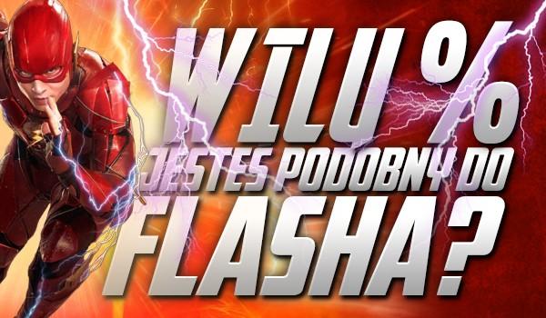 W ilu % jesteś podobny do Flasha?