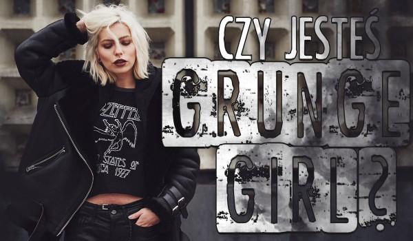 Czy jesteś Grunge Girl?