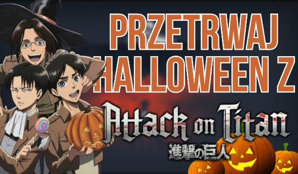 Czy przetrwasz Halloween z Shingeki no Kyojin?