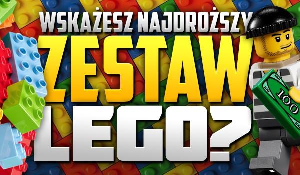 Wskażesz najdroższy zestaw LEGO?