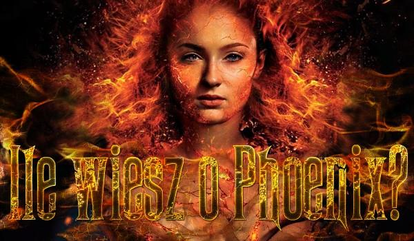Ile wiesz o Phoenix?