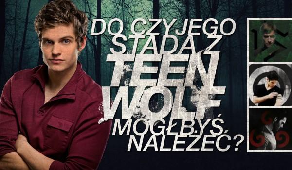 Do czyjego stada Teen Wolf mógłbyś należeć?