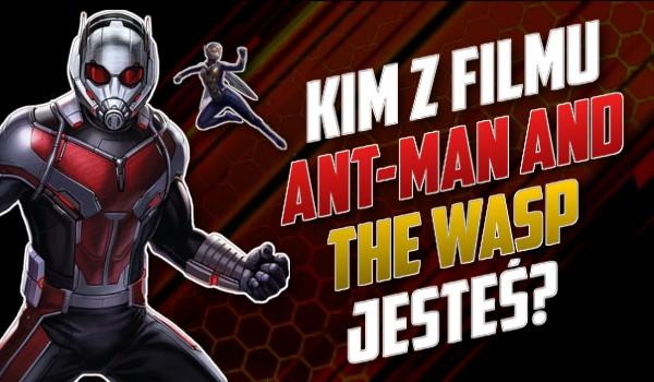 """Kim z filmu """"Ant-Man i Osa"""" jesteś?"""