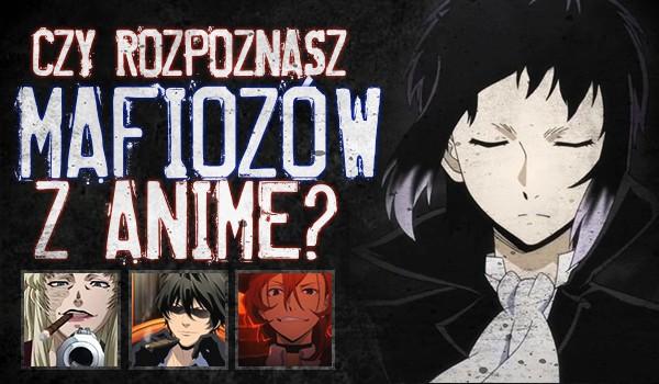 Czy rozpoznasz mafiozów z anime?