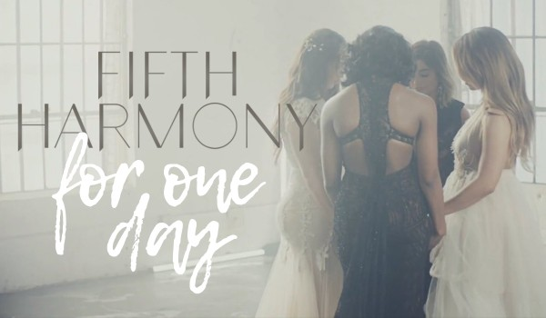 Fifth Harmony for one day
