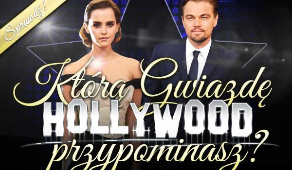 Którą Gwiazdę Hollywood przypominasz?