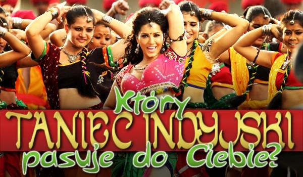 Który taniec indyjski pasuje do Ciebie?