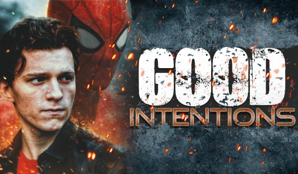 Good Intentions #1