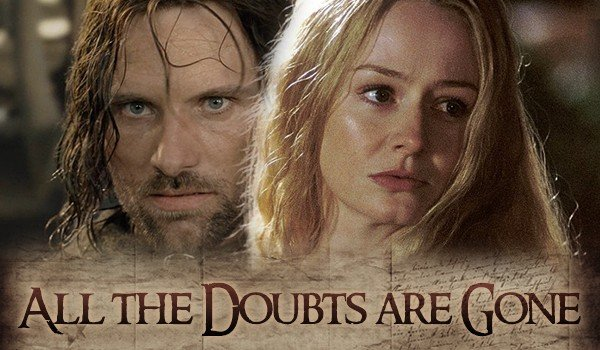 And All The Doubts Are Gone – LOTR