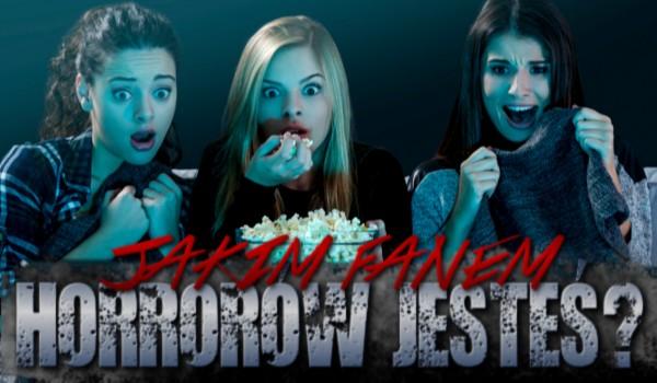 Jakim fanem horrorów jesteś?
