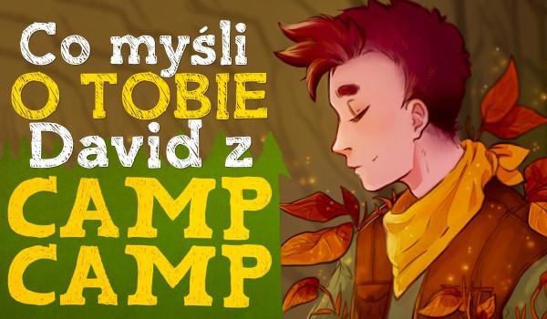 Co myśli o Tobie David z Camp Camp?