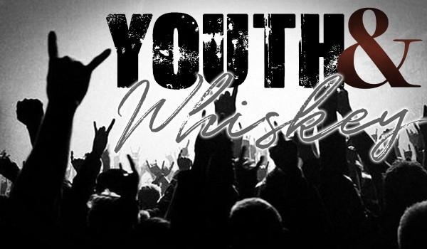 Youth & Whiskey – PROLOG