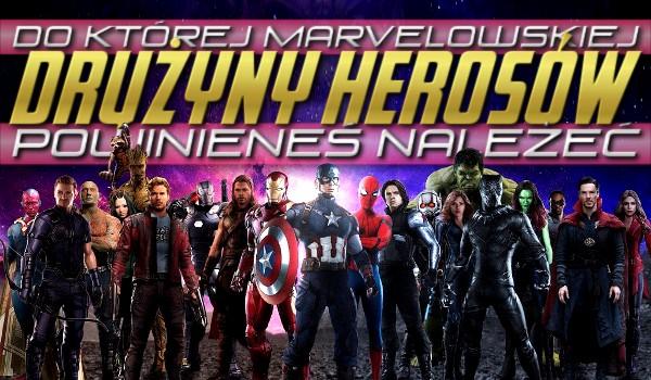 Do której marvelowskiej drużyny herosów powinieneś należeć?