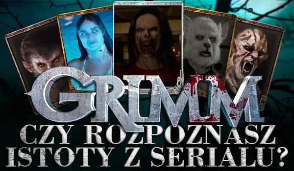 """Czy rozpoznasz istoty z serialu """"Grimm""""?"""