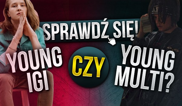 Young Igi czy Young Multi?