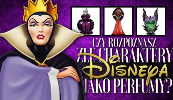 Rozpoznasz złe charaktery Disneya jako perfumy?