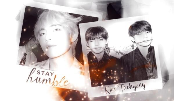 Stay humble – Kim Taehyung