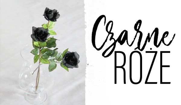 Czarne róże