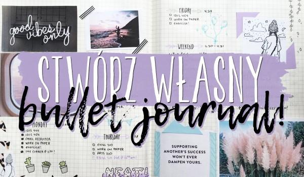 Stwórz swój wyjątkowy bullet journal!